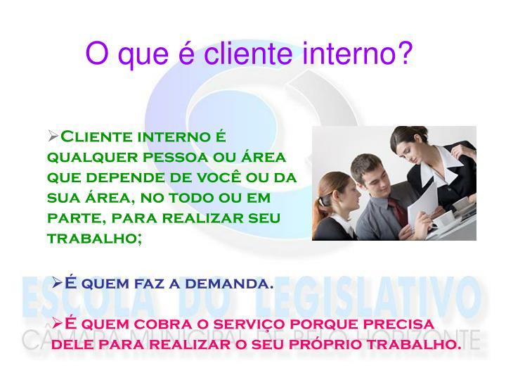 O que é cliente interno?