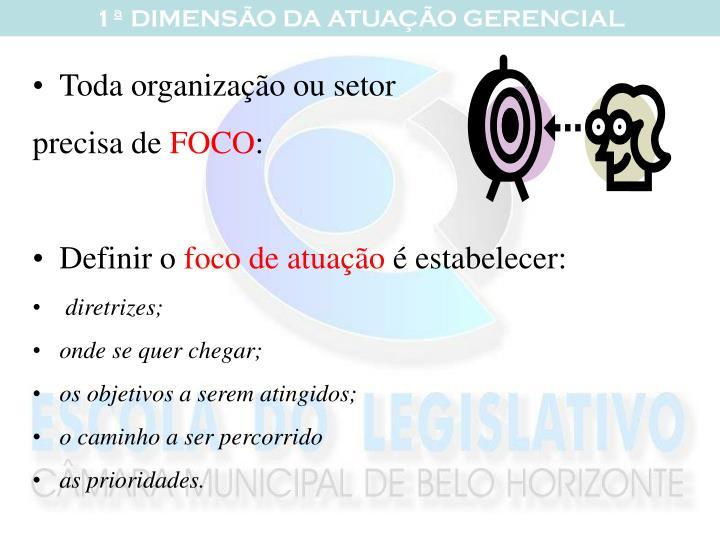 Toda organização ou setor