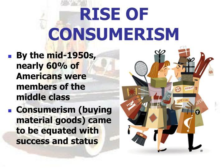 RISE OF CONSUMERISM
