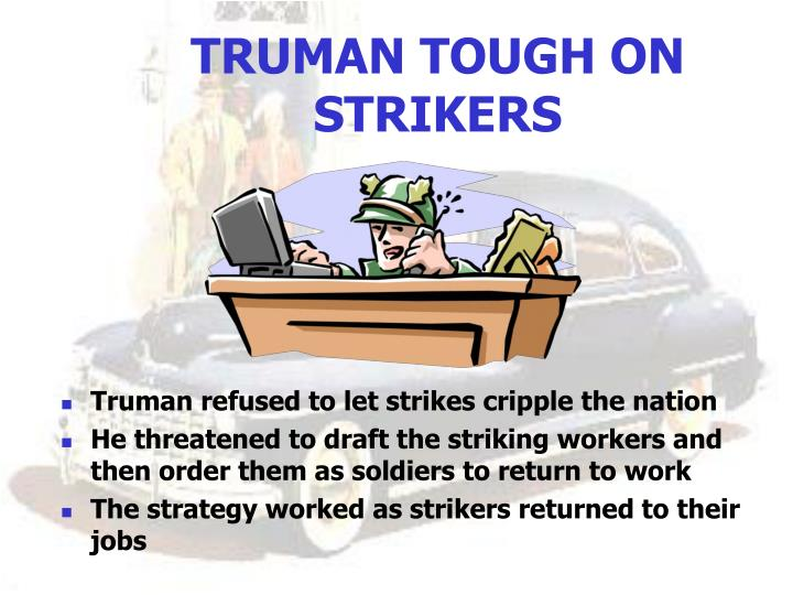 TRUMAN TOUGH ON STRIKERS
