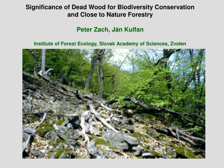 Significance of Dead Wood for Biodiversity Conservation