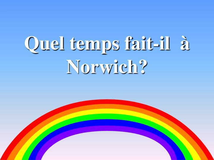 Quel temps fait-il  à Norwich?