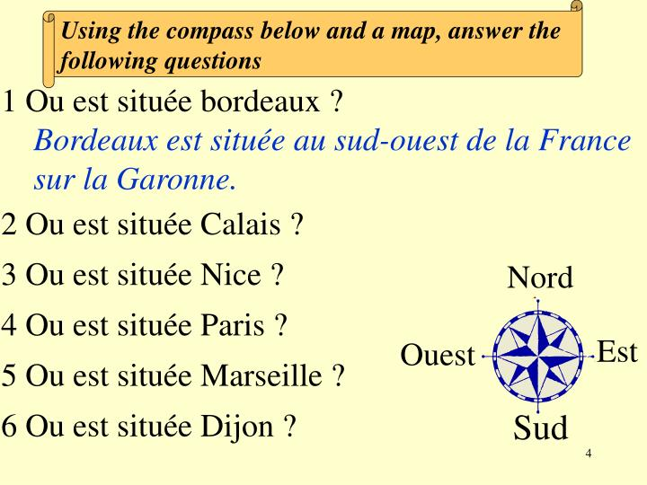 Using the compass below and a map, answer the following questions