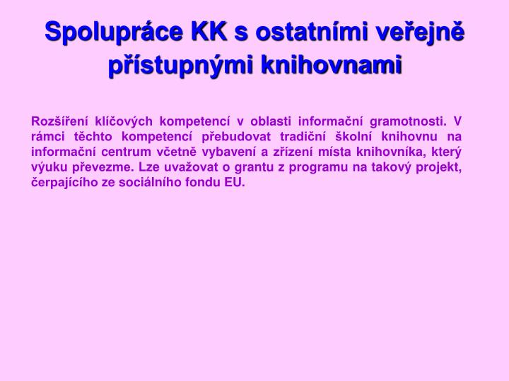 Spolupráce KK sostatními veřejně přístupnými knihovnami