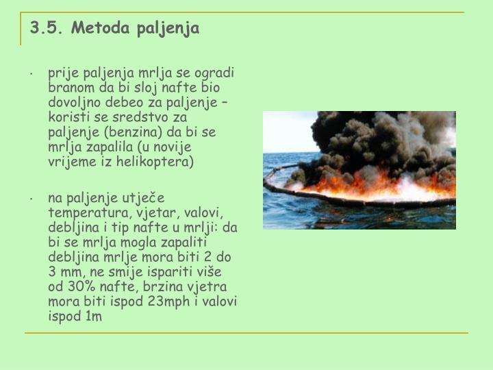 3.5. Metoda paljenja