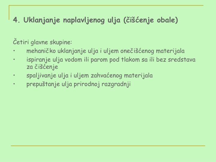 4. Uklanjanje naplavljenog ulja (čišćenje obale)