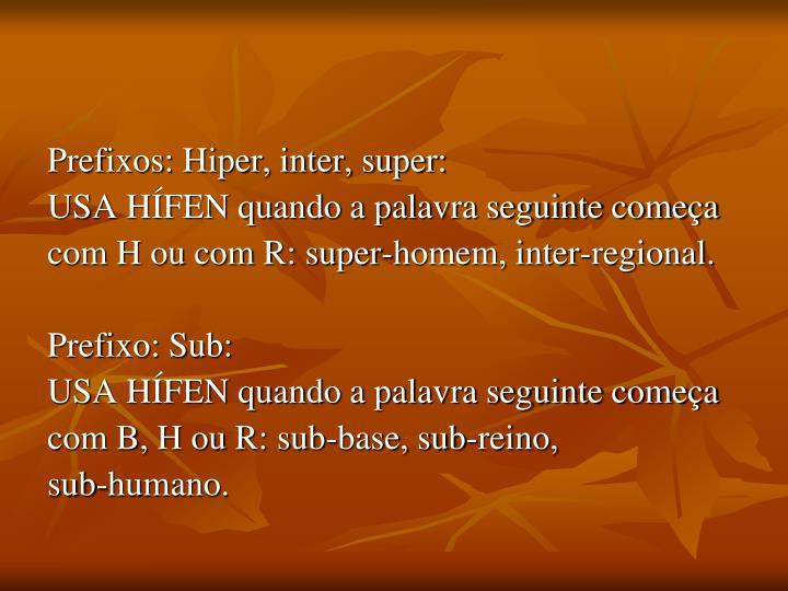 Prefixos: Hiper, inter, super: