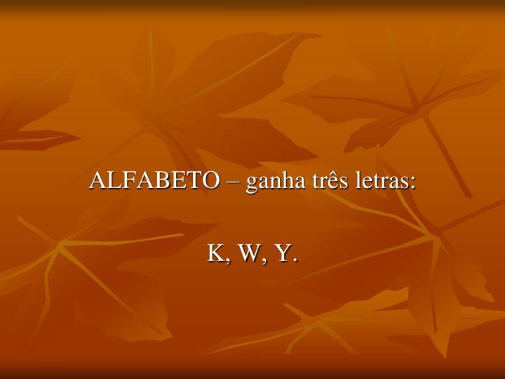 ALFABETO – ganha três letras: