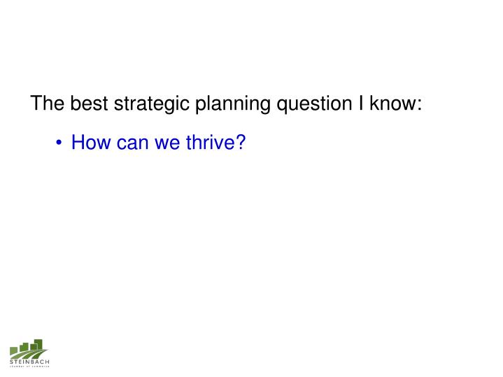 The best strategic planning question I know