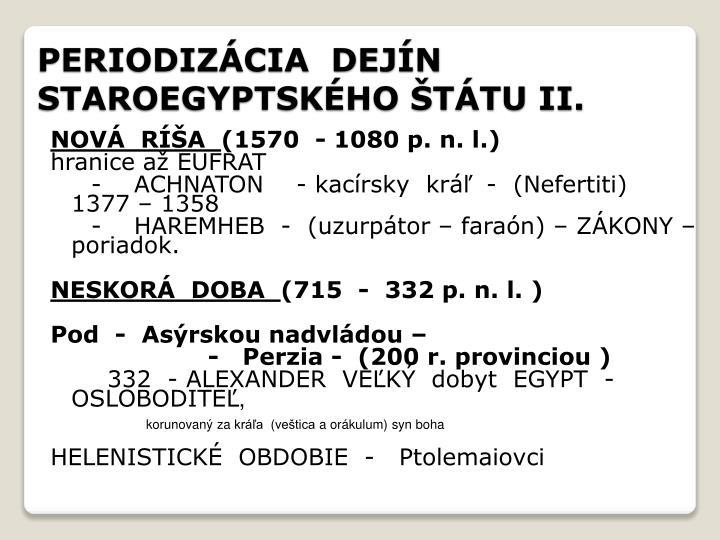 PERIODIZÁCIA  DEJÍN   STAROEGYPTSKÉHO ŠTÁTU II.