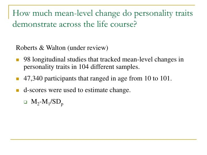 How much mean-level change do personality traits demonstrate across the life course?