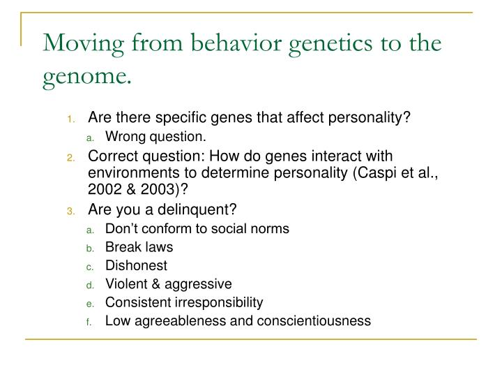 Moving from behavior genetics to the genome.