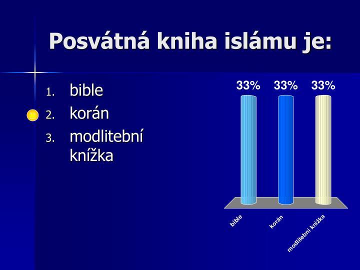 Posvátná kniha islámu je:
