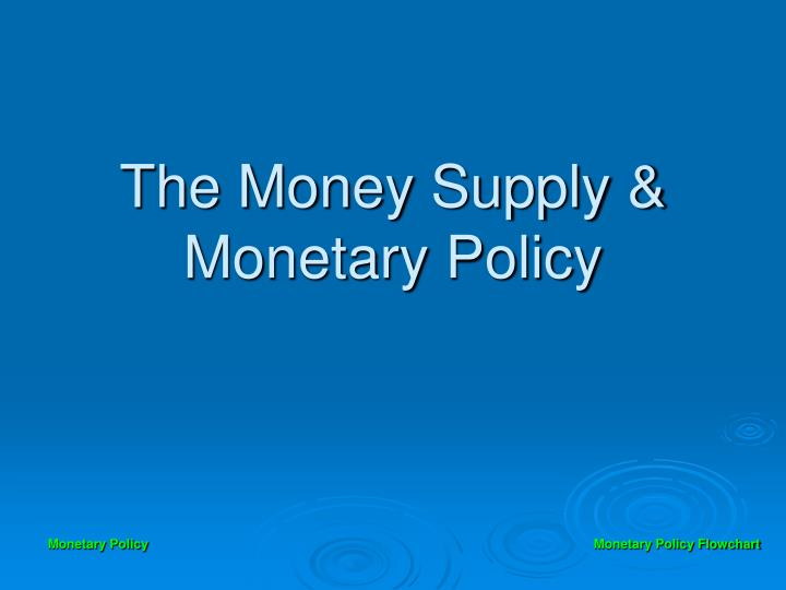 The money supply monetary policy