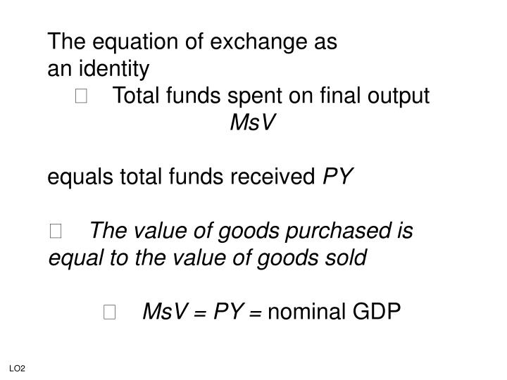 The equation of exchange as