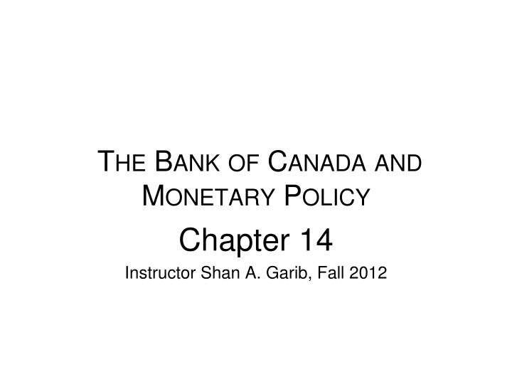 The bank of canada and monetary policy