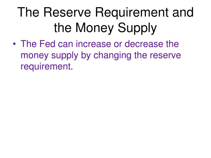The Reserve Requirement and the Money Supply