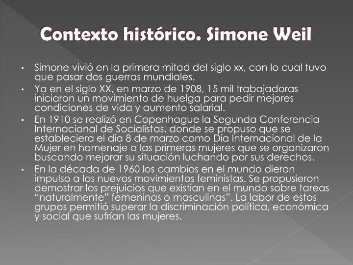 Contexto histórico. Simone Weil