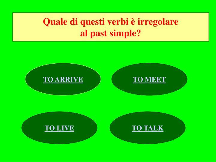 Quale di questi verbi è irregolare