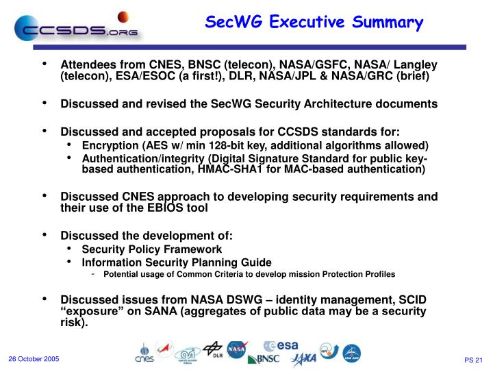 Attendees from CNES, BNSC (telecon), NASA/GSFC, NASA/ Langley (telecon), ESA/ESOC (a first!), DLR, NASA/JPL & NASA/GRC (brief)