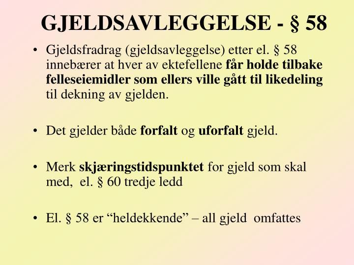 GJELDSAVLEGGELSE - § 58