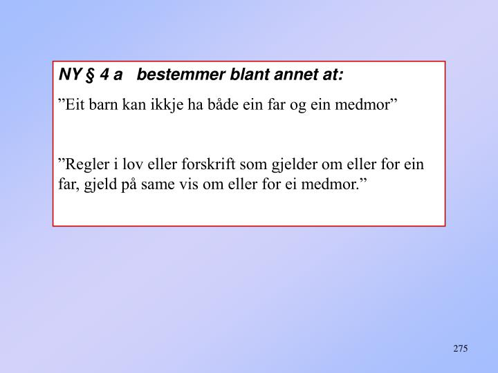NY § 4 a   bestemmer blant annet at: