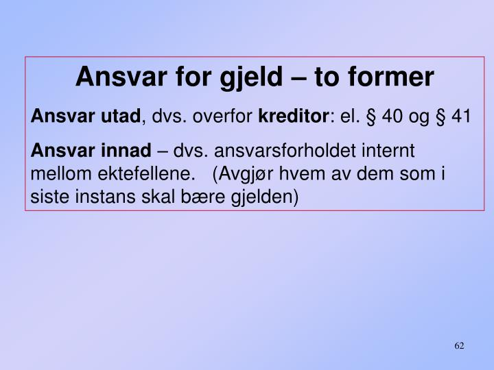 Ansvar for gjeld – to former