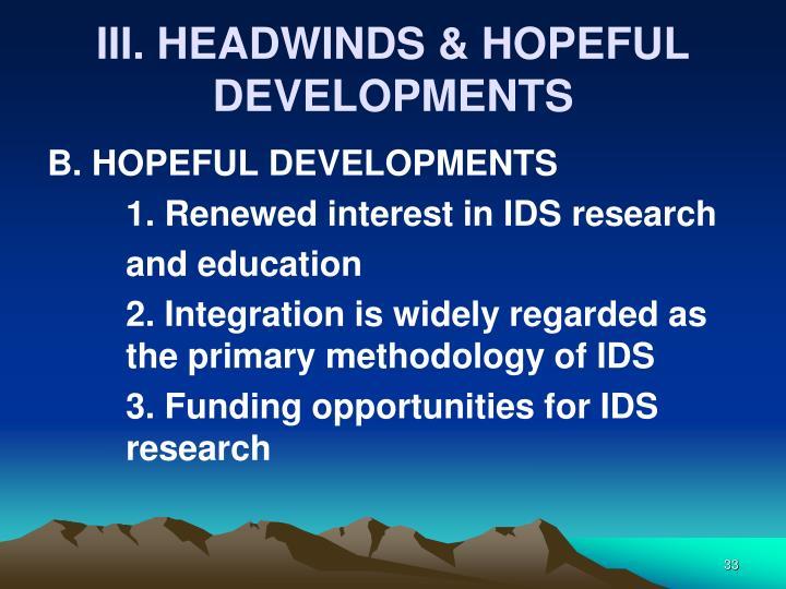 III. HEADWINDS & HOPEFUL DEVELOPMENTS