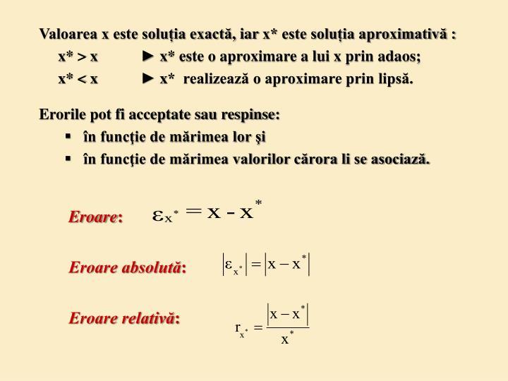 Valoarea x este soluția exactă