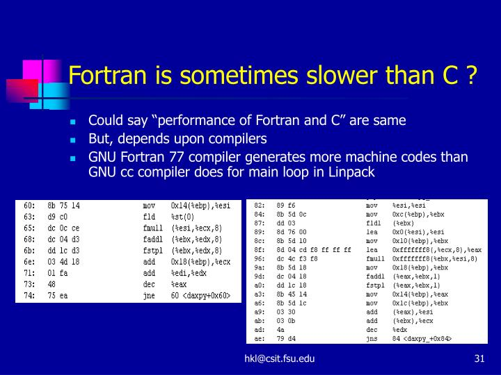 Fortran is sometimes slower than C ?