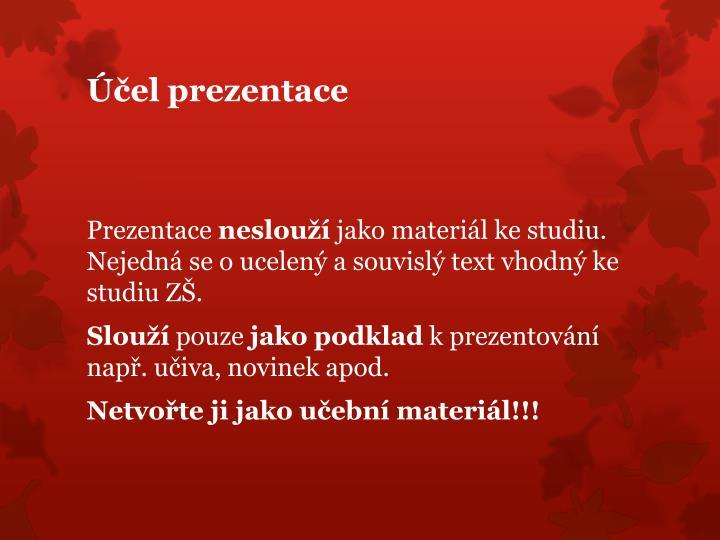 Účel prezentace