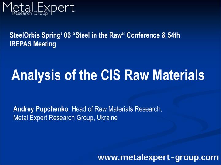 "SteelOrbis Spring' 06 ""Steel in the Raw"" Conference & 54th IREPAS Meeting"