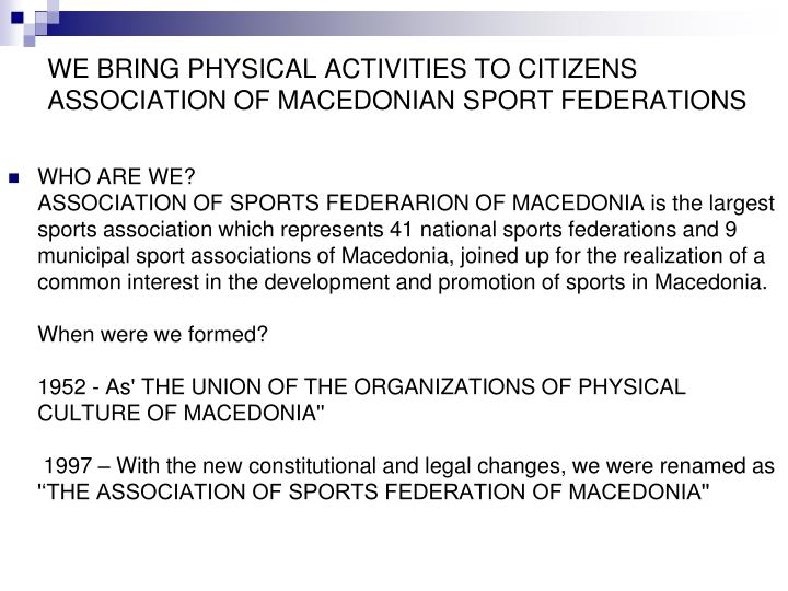 We bring physical activities to citizens association of macedonian sport federations