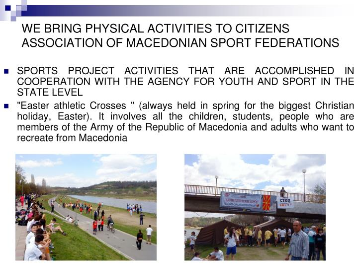 We bring physical activities to citizens association of macedonian sport federations1