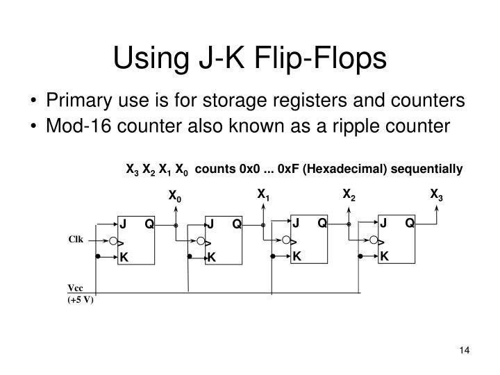 Using J-K Flip-Flops