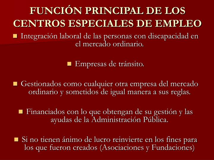 FUNCIÓN PRINCIPAL DE LOS CENTROS ESPECIALES DE EMPLEO