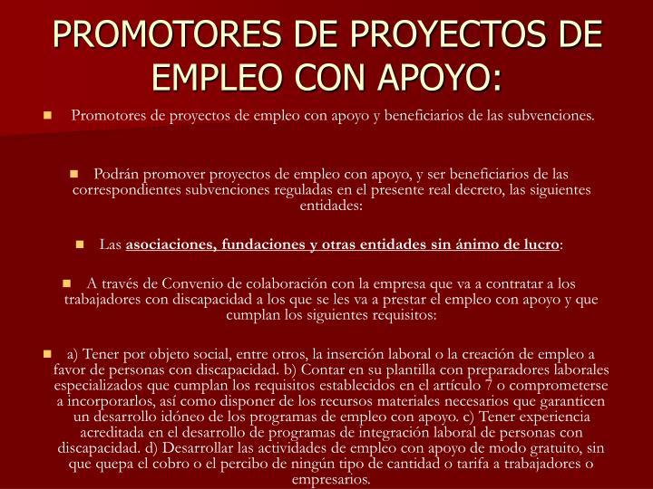 PROMOTORES DE PROYECTOS DE EMPLEO CON APOYO: