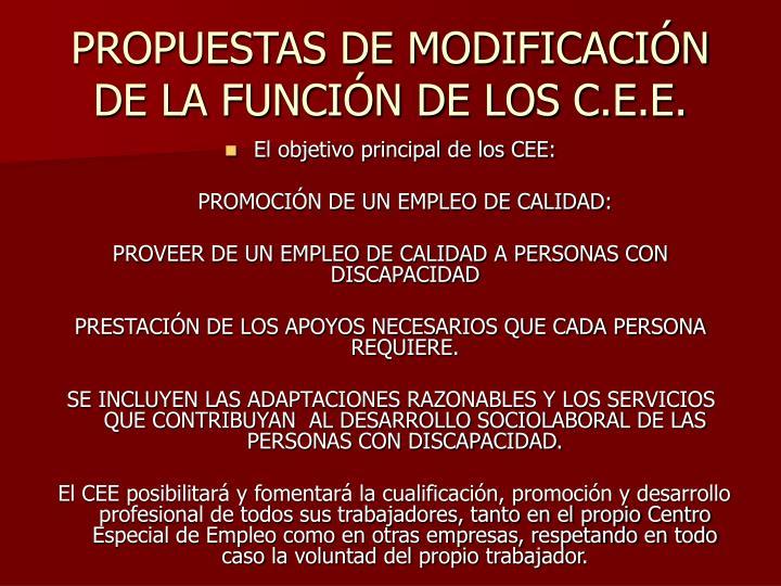 PROPUESTAS DE MODIFICACIÓN DE LA FUNCIÓN DE LOS C.E.E.