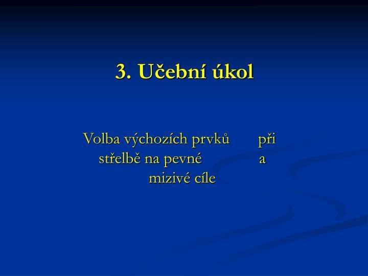 3. Učební úkol