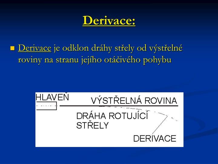 Derivace: