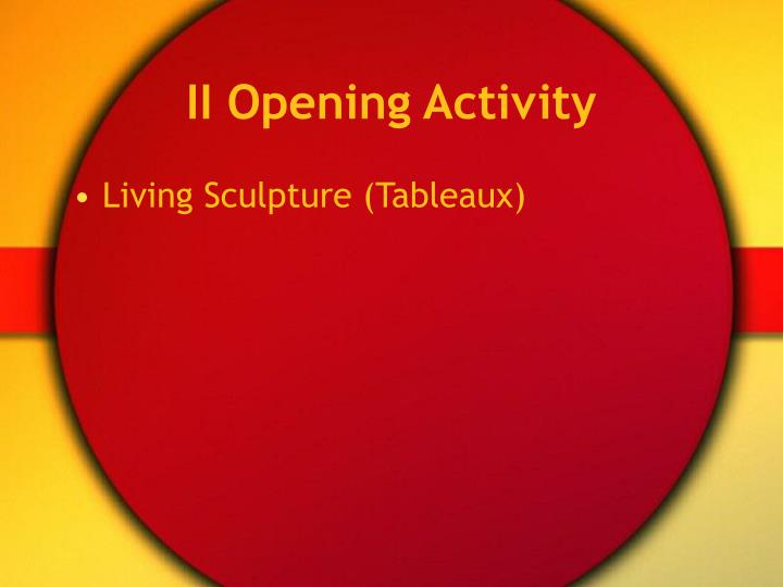 II Opening Activity