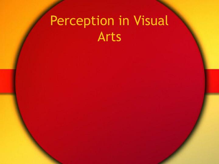Perception in Visual Arts