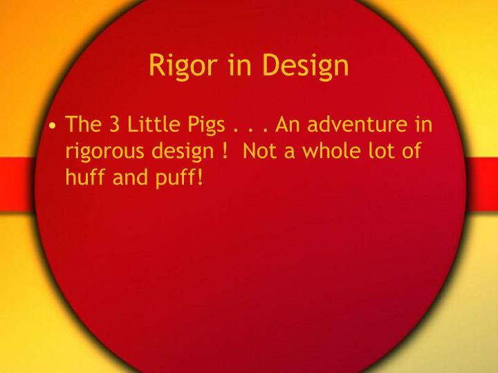 Rigor in Design