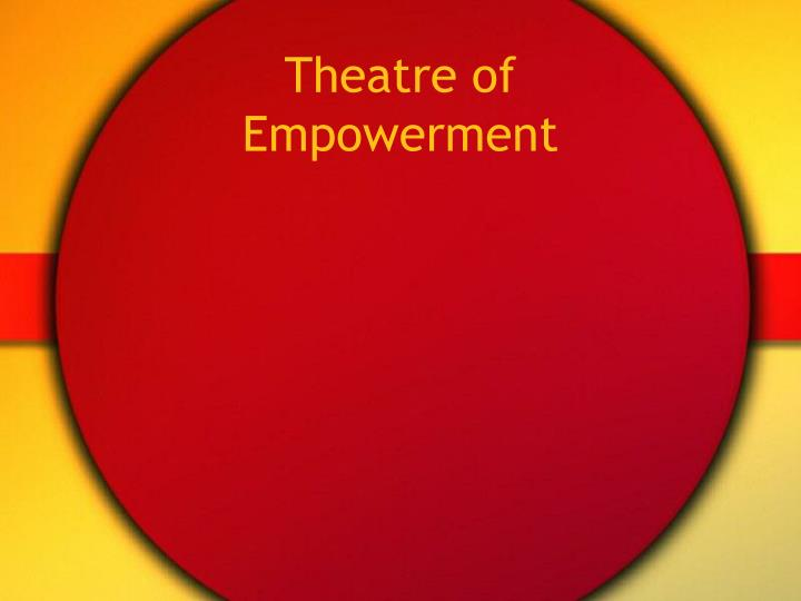 Theatre of Empowerment