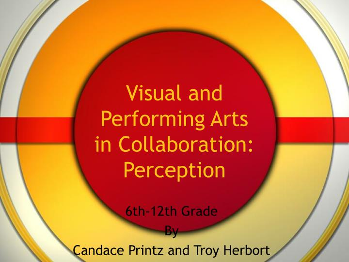 Visual and Performing Arts in Collaboration: Perception