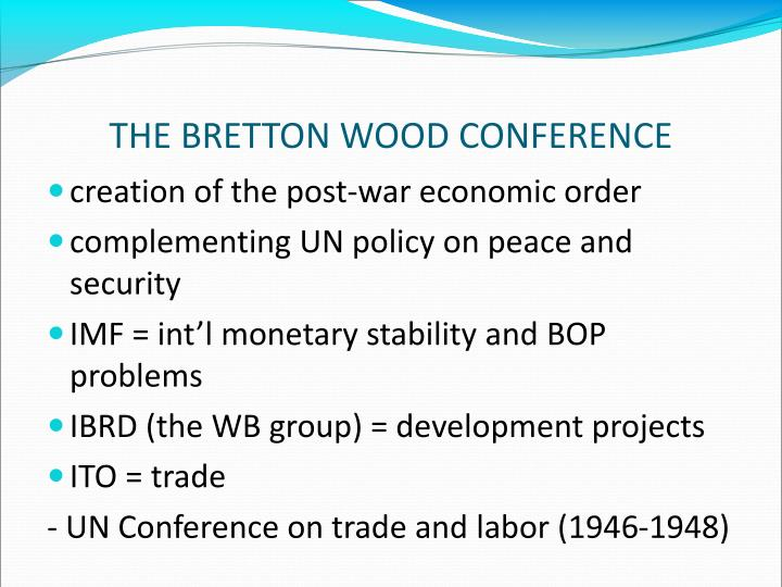 THE BRETTON WOOD CONFERENCE