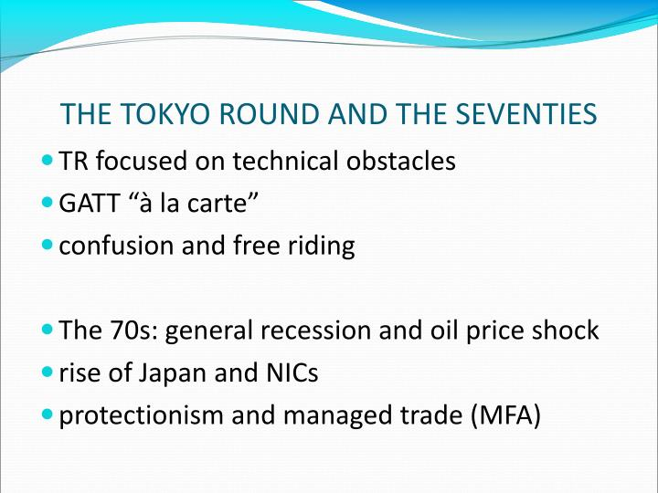 THE TOKYO ROUND AND THE SEVENTIES