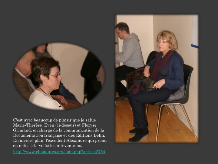 C'est avec beaucoup de plaisir que je salue Marie-Thérèse  Éven (ci-dessus) et Floryse Grimaud, en charge de la communication de la Documentation française et des Éditions Belin. En arrière plan, l'excellent Alexandre qui prend en notes à la volée les inteventions.