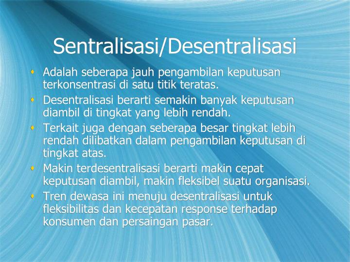 Sentralisasi/Desentralisasi