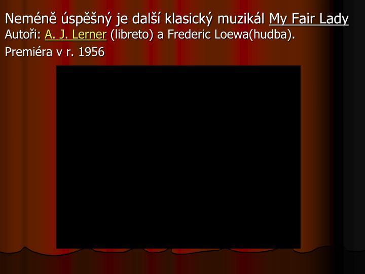 Neméně úspěšný je další klasický muzikál
